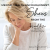 Mental Health Encouragement – in Soul H2O Radio & Podcast Shows